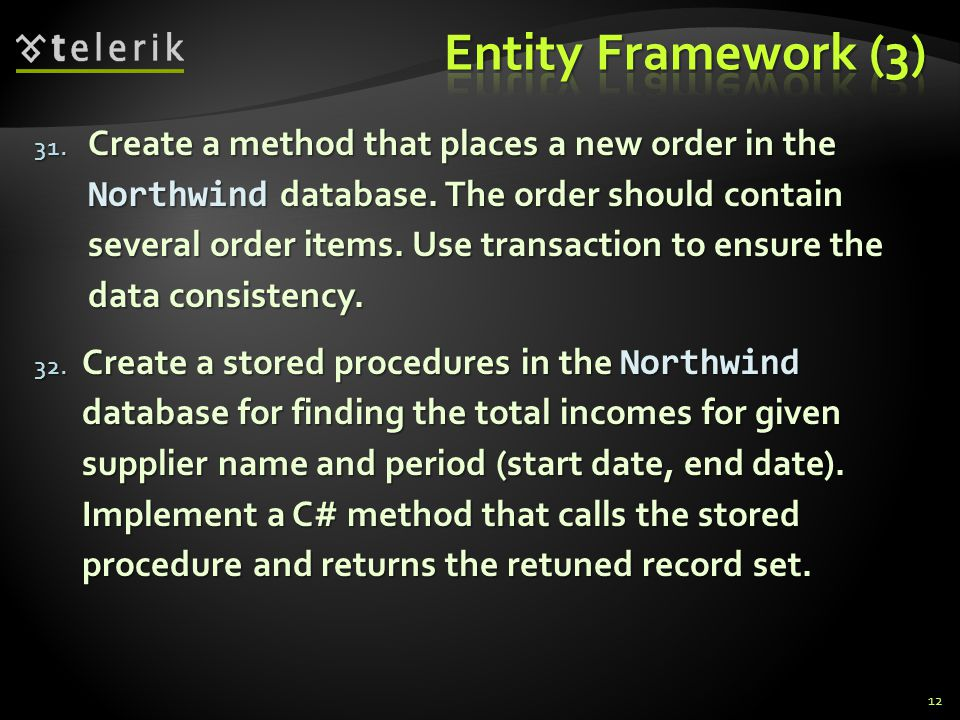 31. Create a method that places a new order in the Northwind database.