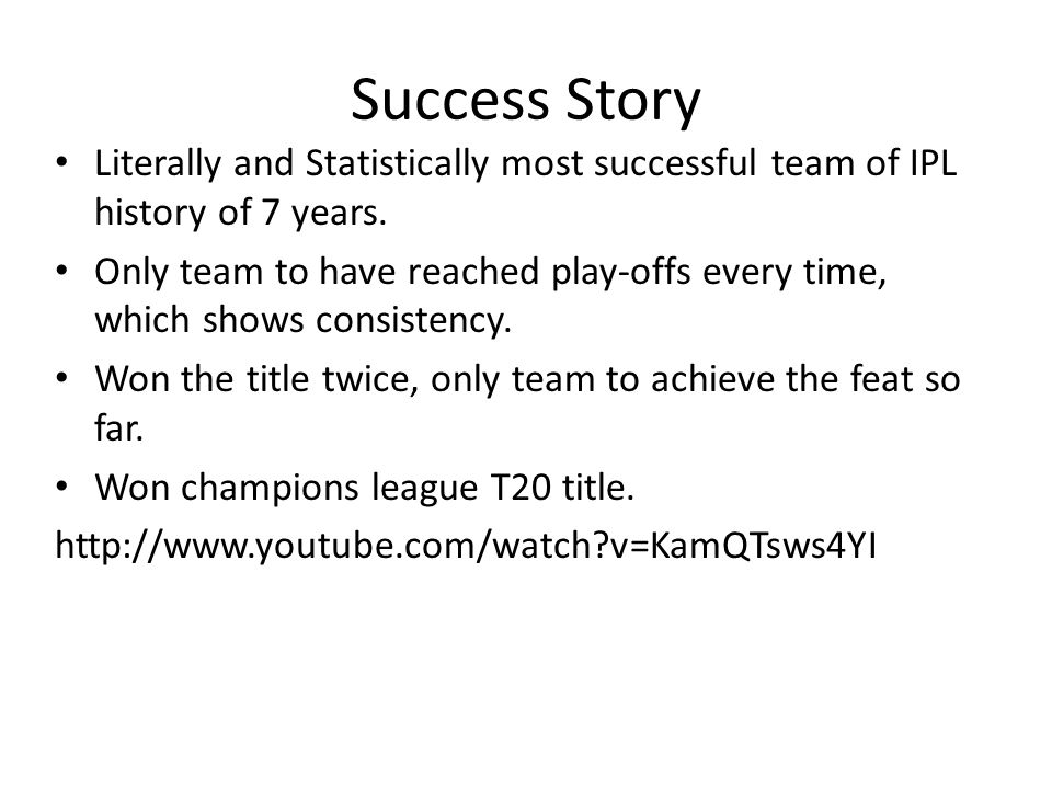 Success Story Literally and Statistically most successful team of IPL history of 7 years.