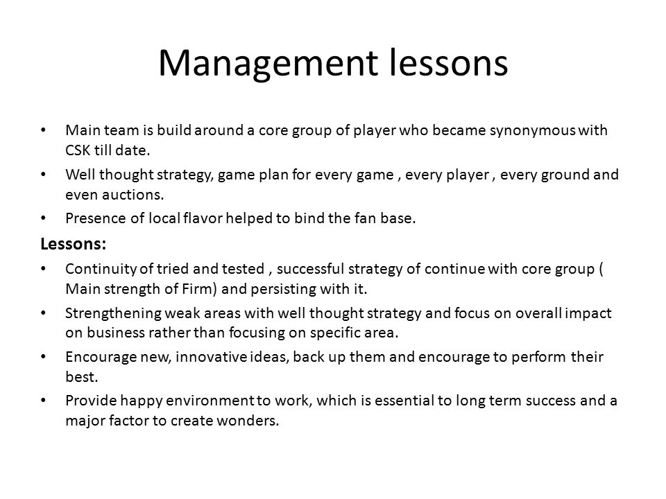 Management lessons Main team is build around a core group of player who became synonymous with CSK till date.