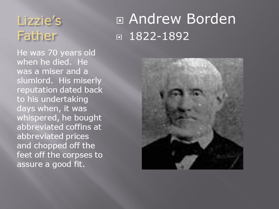 Abby Borden 1828-1892 Andrew's second wife; Lizzie's stepmother.