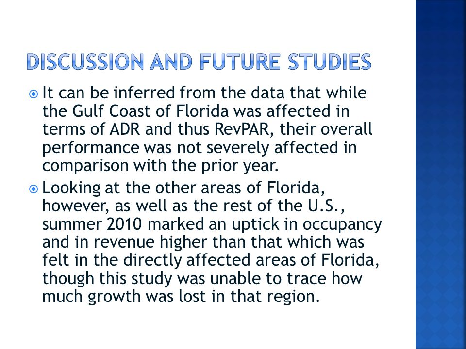  It can be inferred from the data that while the Gulf Coast of Florida was affected in terms of ADR and thus RevPAR, their overall performance was not severely affected in comparison with the prior year.