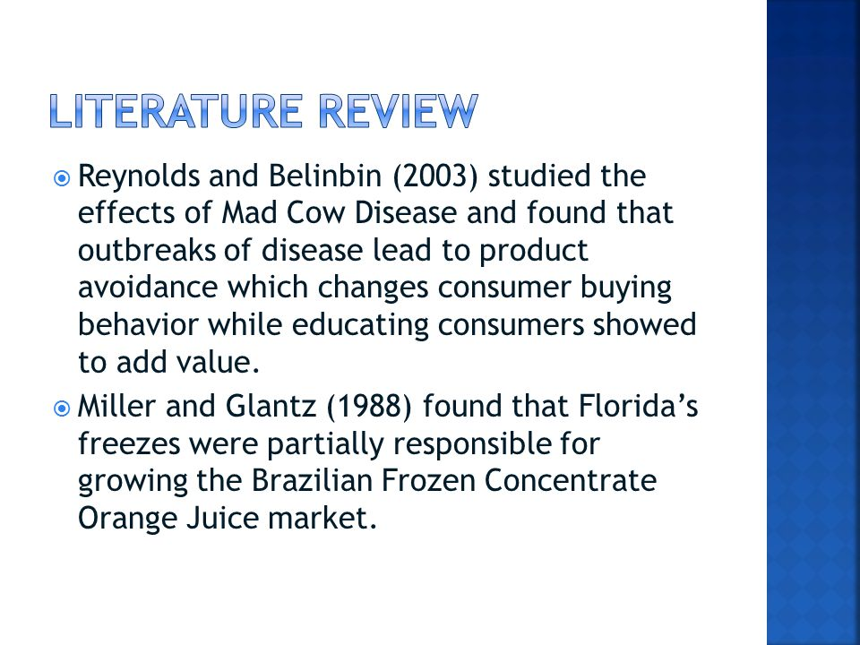  Reynolds and Belinbin (2003) studied the effects of Mad Cow Disease and found that outbreaks of disease lead to product avoidance which changes consumer buying behavior while educating consumers showed to add value.