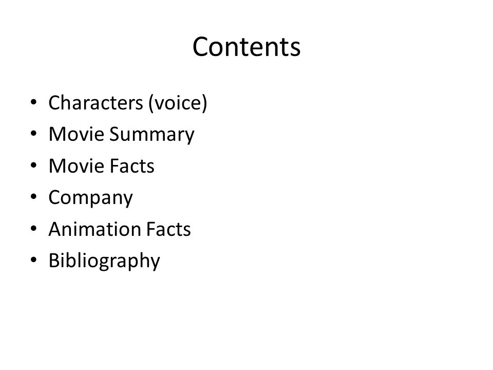 Contents Characters (voice) Movie Summary Movie Facts Company Animation Facts Bibliography