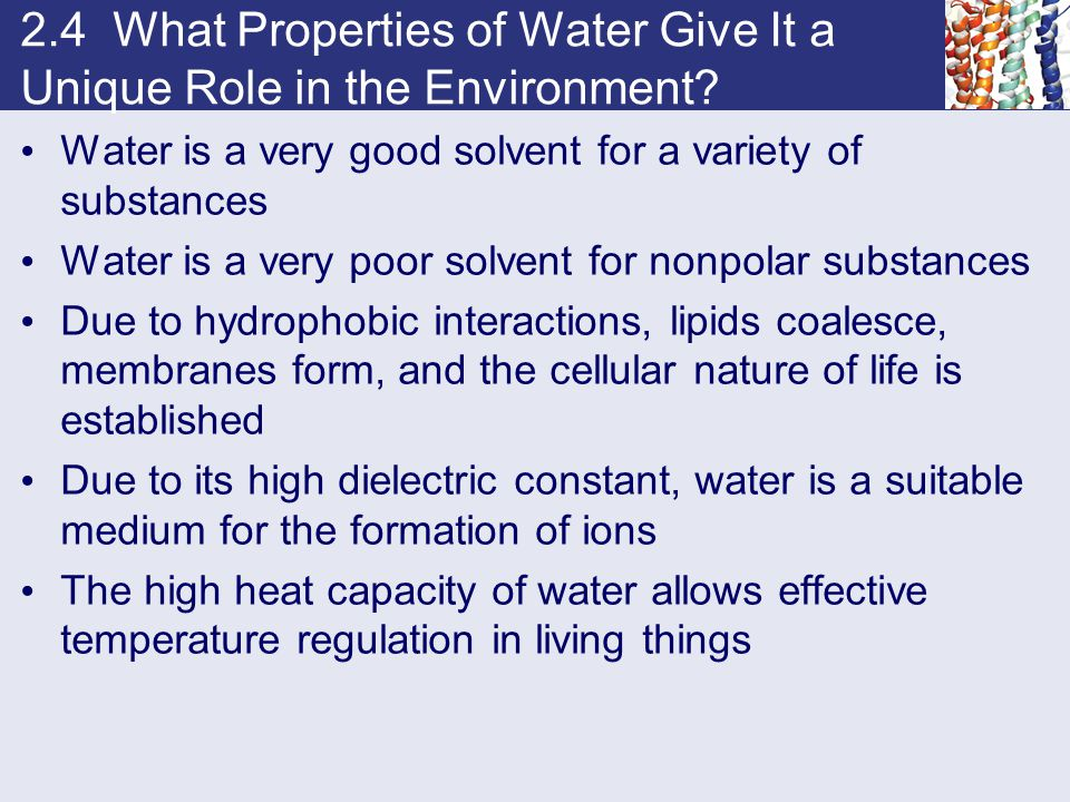2.4 What Properties of Water Give It a Unique Role in the Environment.