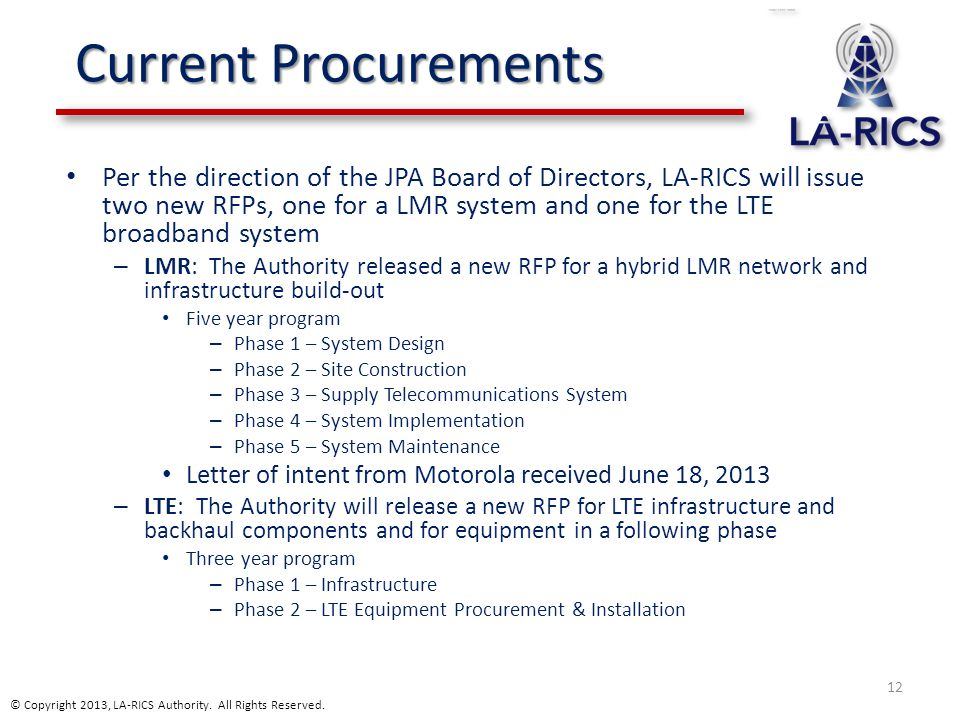 Per the direction of the JPA Board of Directors, LA-RICS will issue two new RFPs, one for a LMR system and one for the LTE broadband system – LMR: The