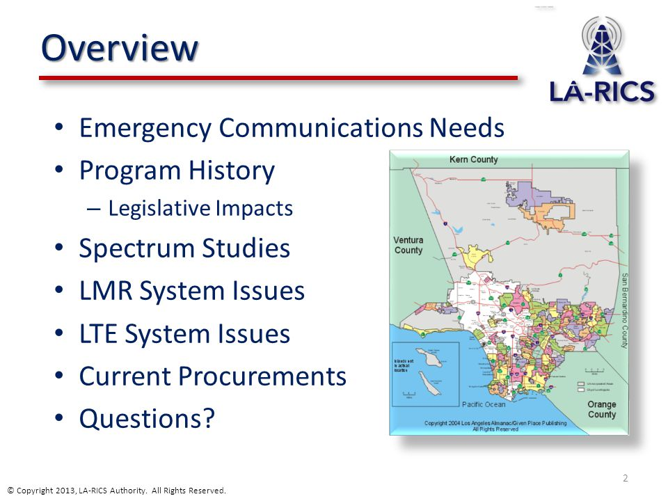 Overview Emergency Communications Needs Program History – Legislative Impacts Spectrum Studies LMR System Issues LTE System Issues Current Procurement