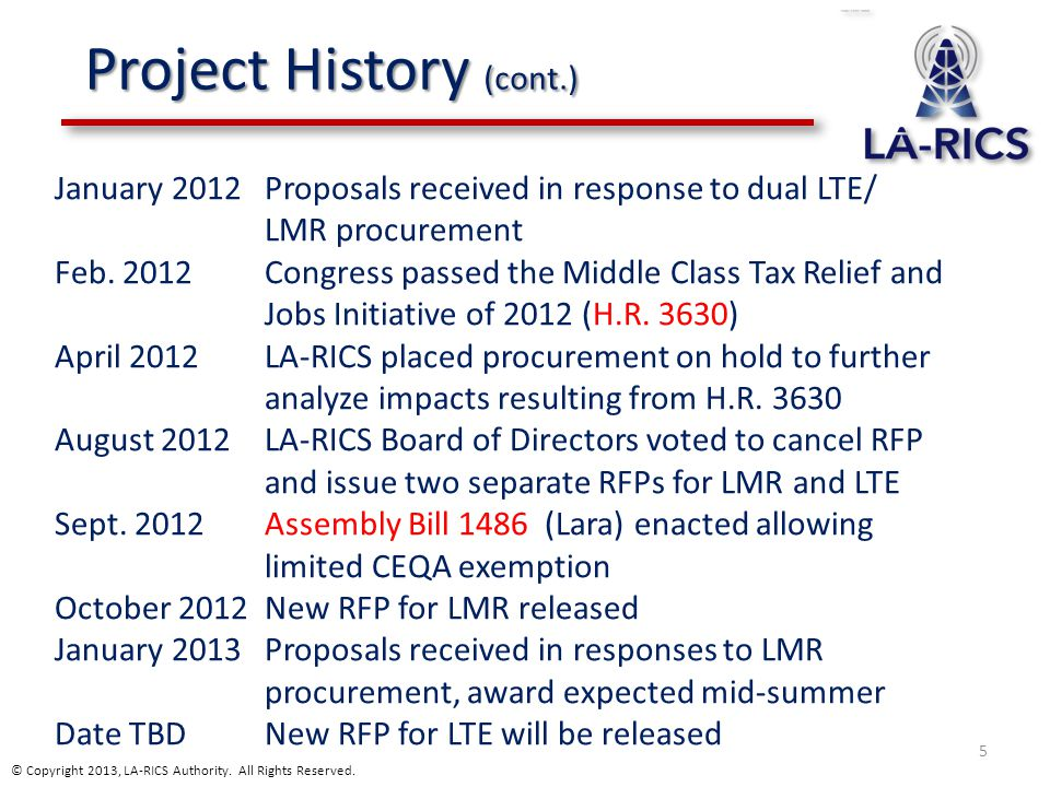 Project History (cont.) 5 January 2012Proposals received in response to dual LTE/ LMR procurement Feb. 2012 Congress passed the Middle Class Tax Relie