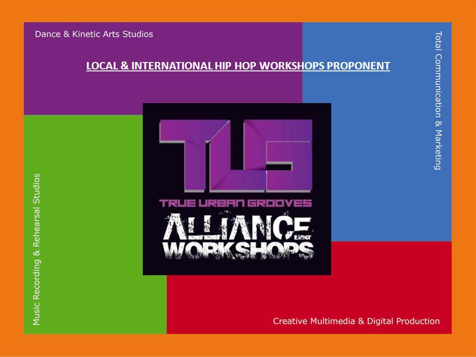 LOCAL & INTERNATIONAL HIP HOP WORKSHOPS PROPONENT