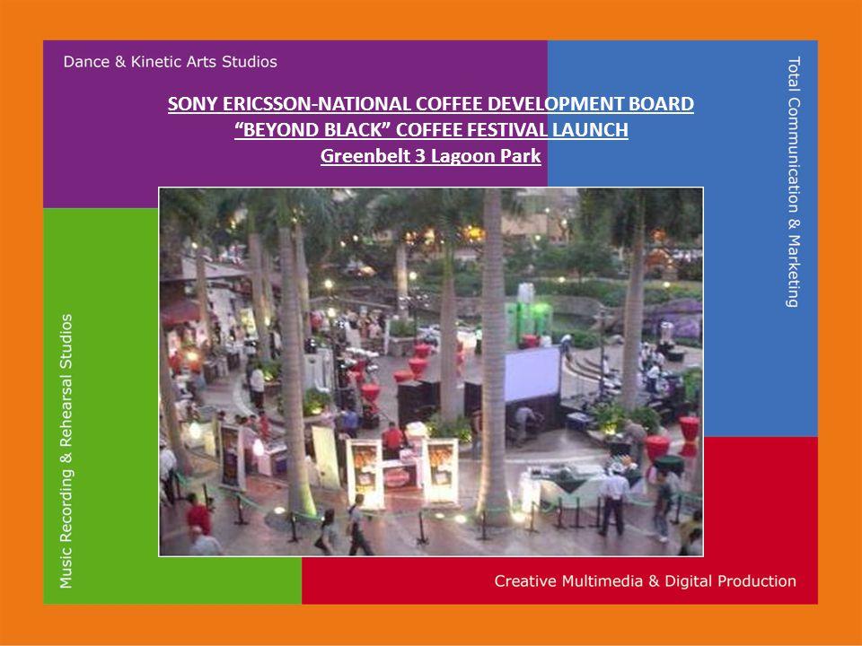 SONY ERICSSON-NATIONAL COFFEE DEVELOPMENT BOARD BEYOND BLACK COFFEE FESTIVAL LAUNCH Greenbelt 3 Lagoon Park