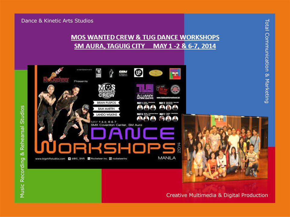 MOS WANTED CREW & TUG DANCE WORKSHOPS SM AURA, TAGUIG CITY MAY 1 -2 & 6-7, 2014