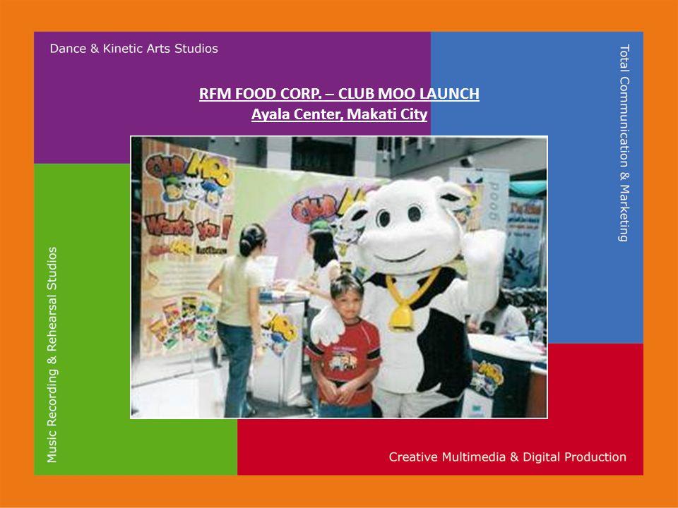 RFM FOOD CORP. – CLUB MOO LAUNCH Ayala Center, Makati City