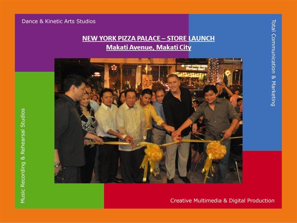 NEW YORK PIZZA PALACE – STORE LAUNCH Makati Avenue, Makati City