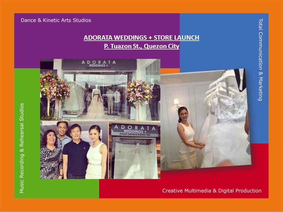 ADORATA WEDDINGS + STORE LAUNCH P. Tuazon St., Quezon City