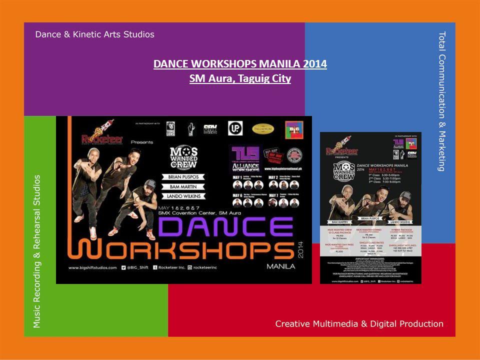 DANCE WORKSHOPS MANILA 2014 SM Aura, Taguig City
