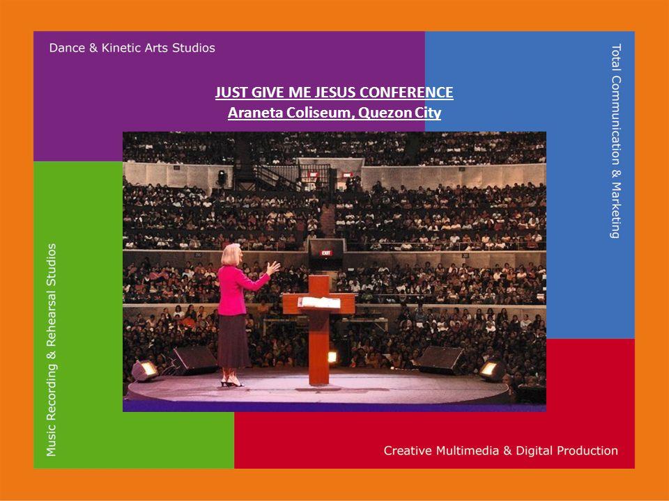 JUST GIVE ME JESUS CONFERENCE Araneta Coliseum, Quezon City