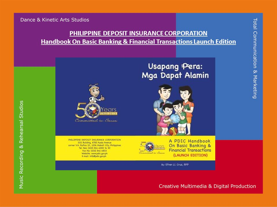 PHILIPPINE DEPOSIT INSURANCE CORPORATION Handbook On Basic Banking & Financial Transactions Launch Edition