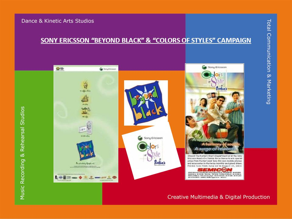 SONY ERICSSON BEYOND BLACK & COLORS OF STYLES CAMPAIGN