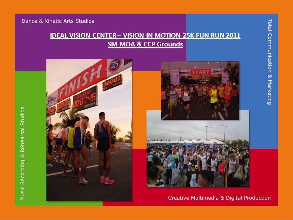 IDEAL VISION CENTER – VISION IN MOTION 25K FUN RUN 2011 SM MOA & CCP Grounds