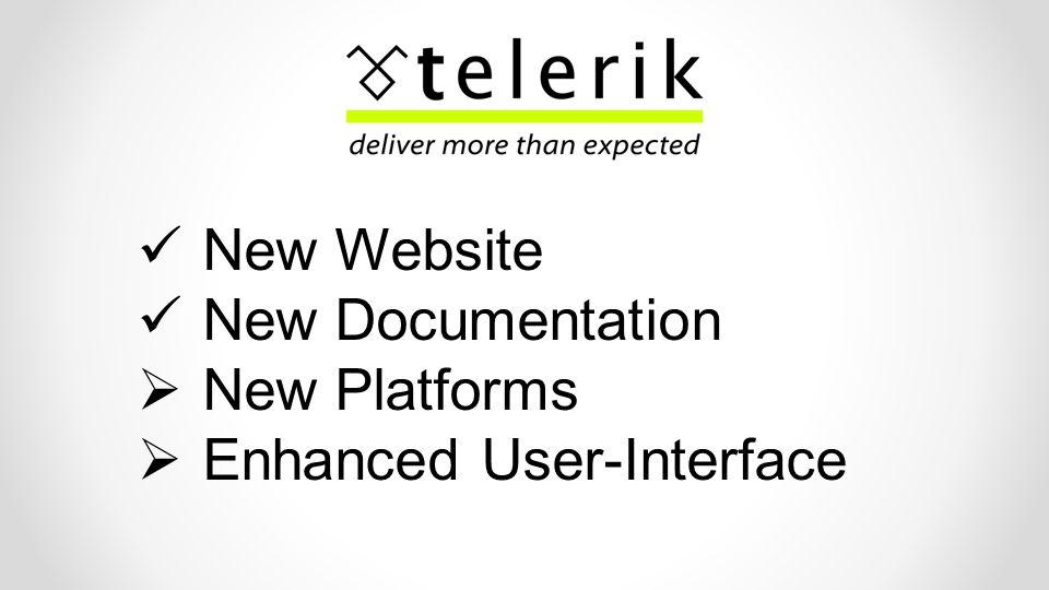 New Website New Documentation  New Platforms  Enhanced User-Interface