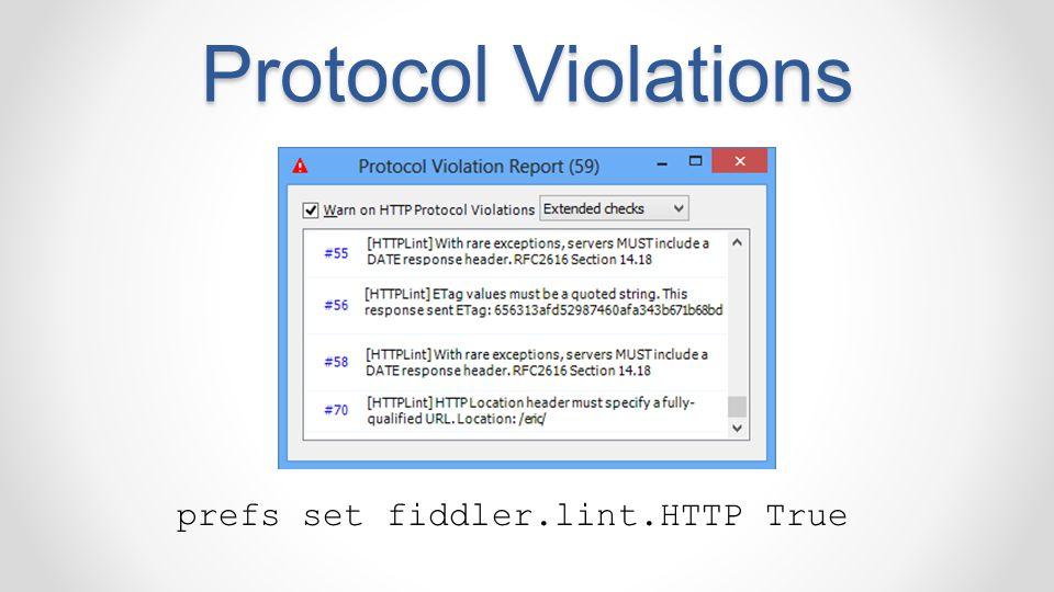 Protocol Violations prefs set fiddler.lint.HTTP True