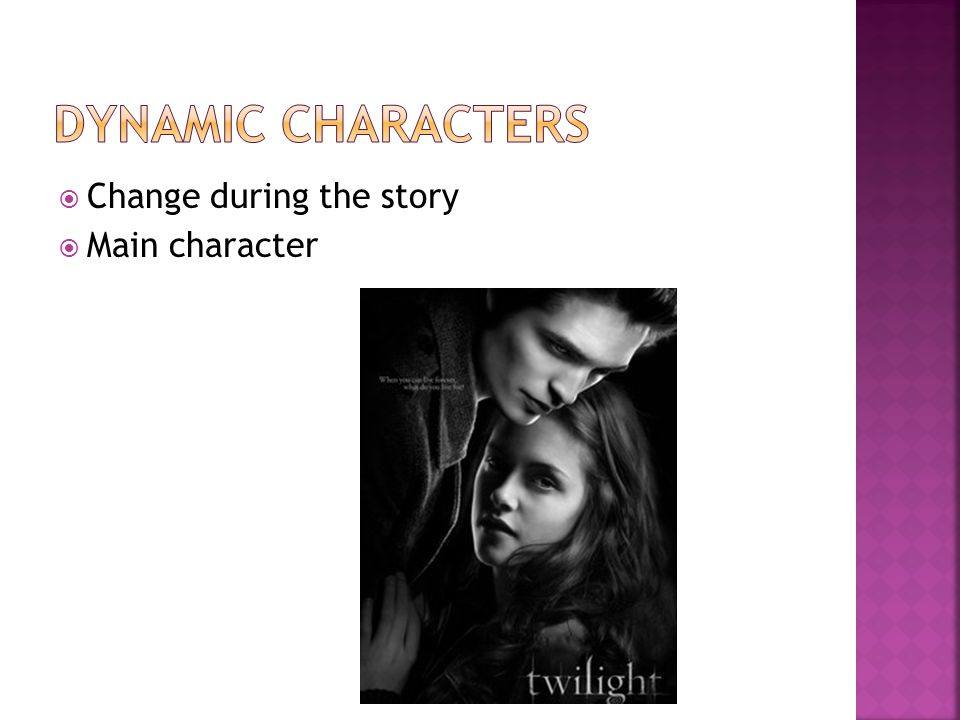  Change during the story  Main character