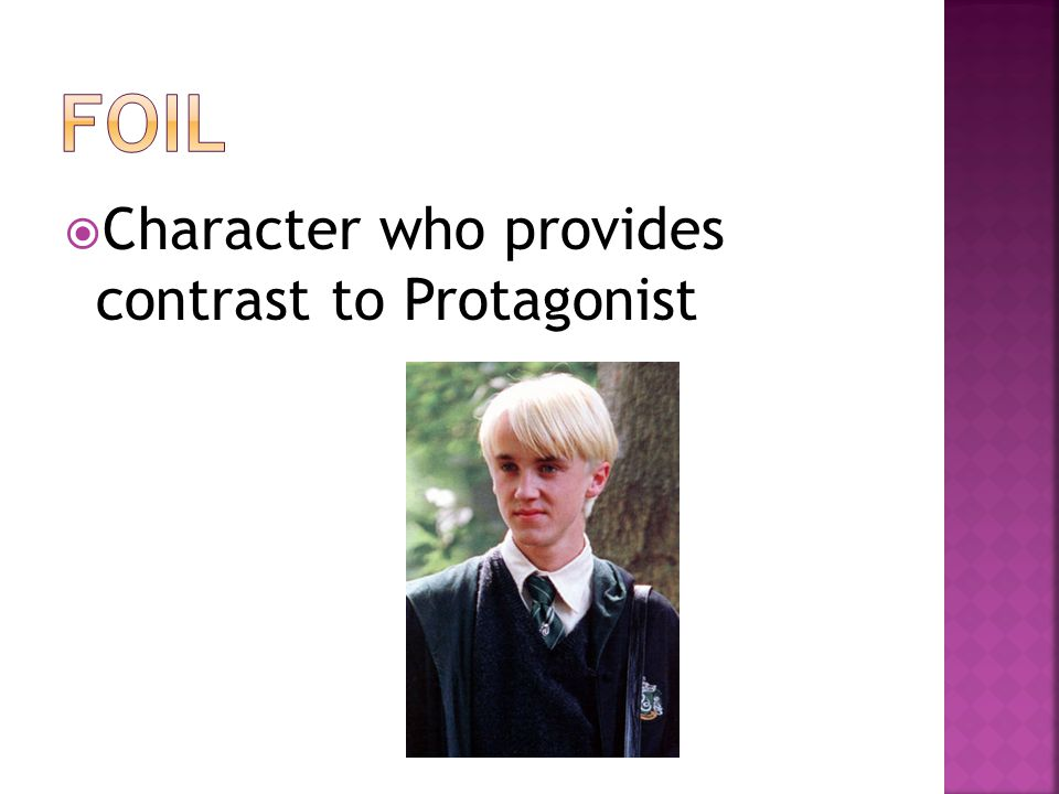  Character who provides contrast to Protagonist