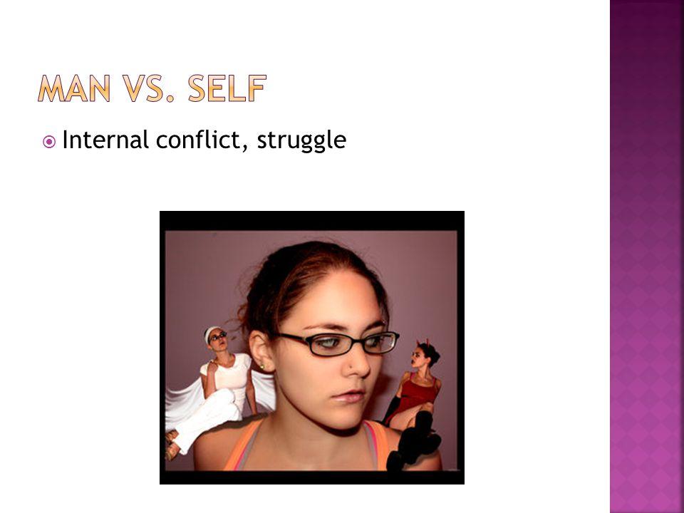 IInternal conflict, struggle