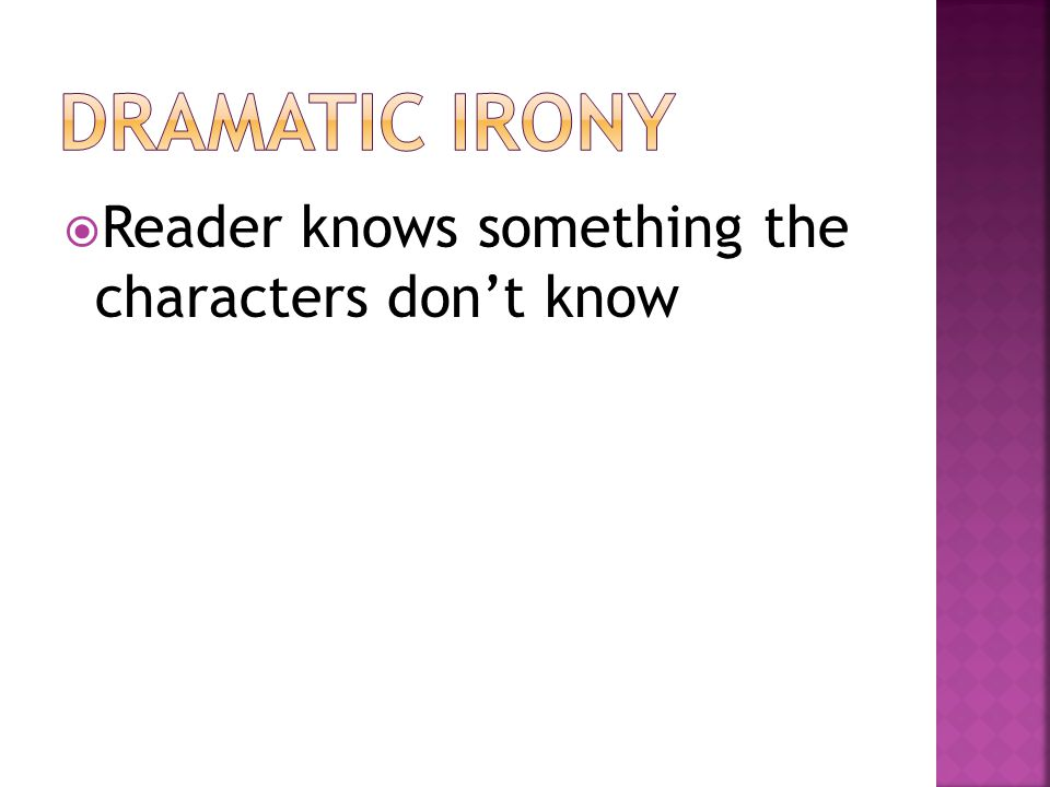  Reader knows something the characters don't know