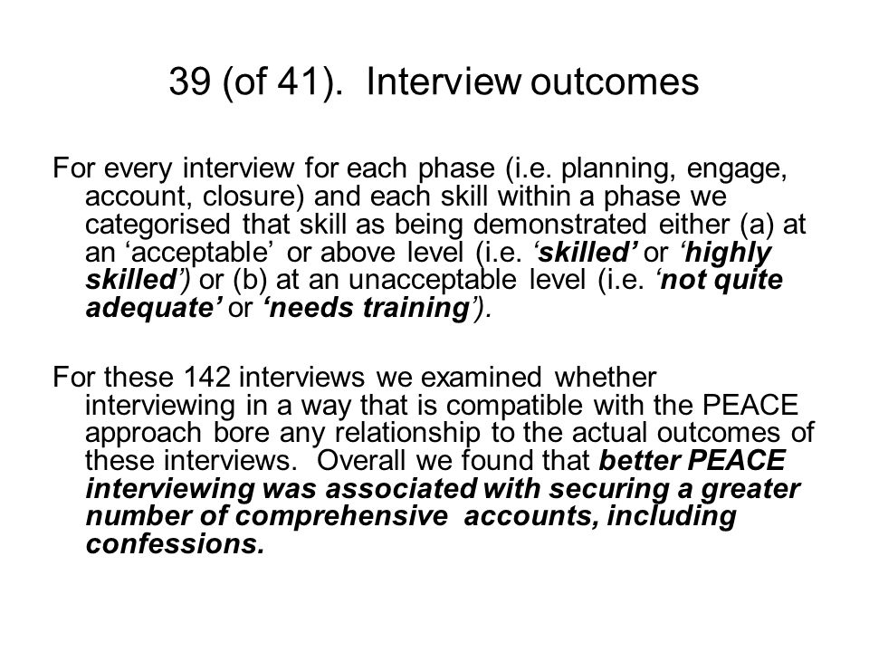 39 (of 41). Interview outcomes For every interview for each phase (i.e.