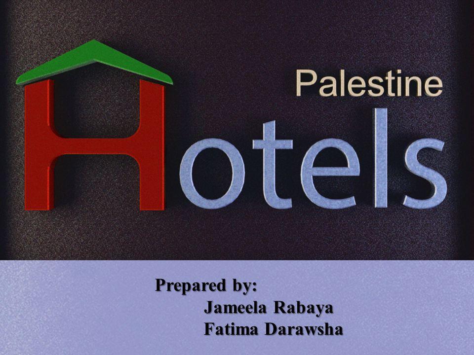Prepared by: Prepared by: Jameela Rabaya Jameela Rabaya Fatima Darawsha Fatima Darawsha