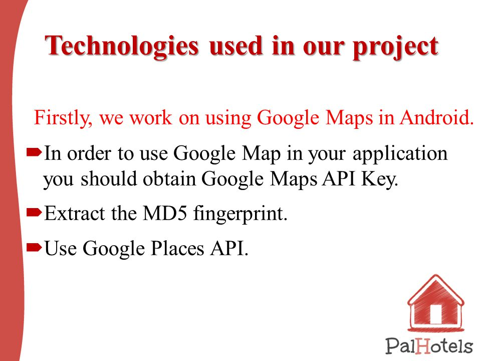 Technologies used in our project Firstly, we work on using Google Maps in Android.
