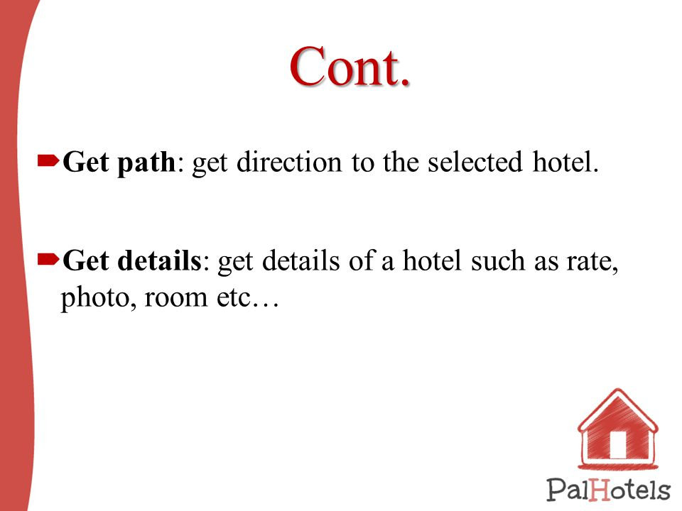 Cont.  Get path: get direction to the selected hotel.