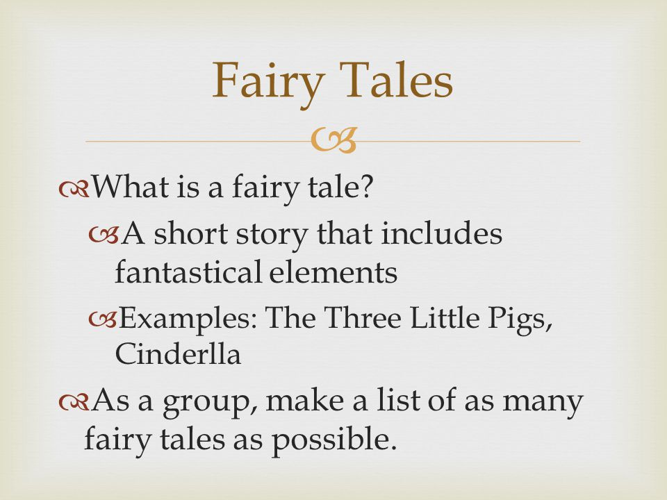   What is a fairy tale.