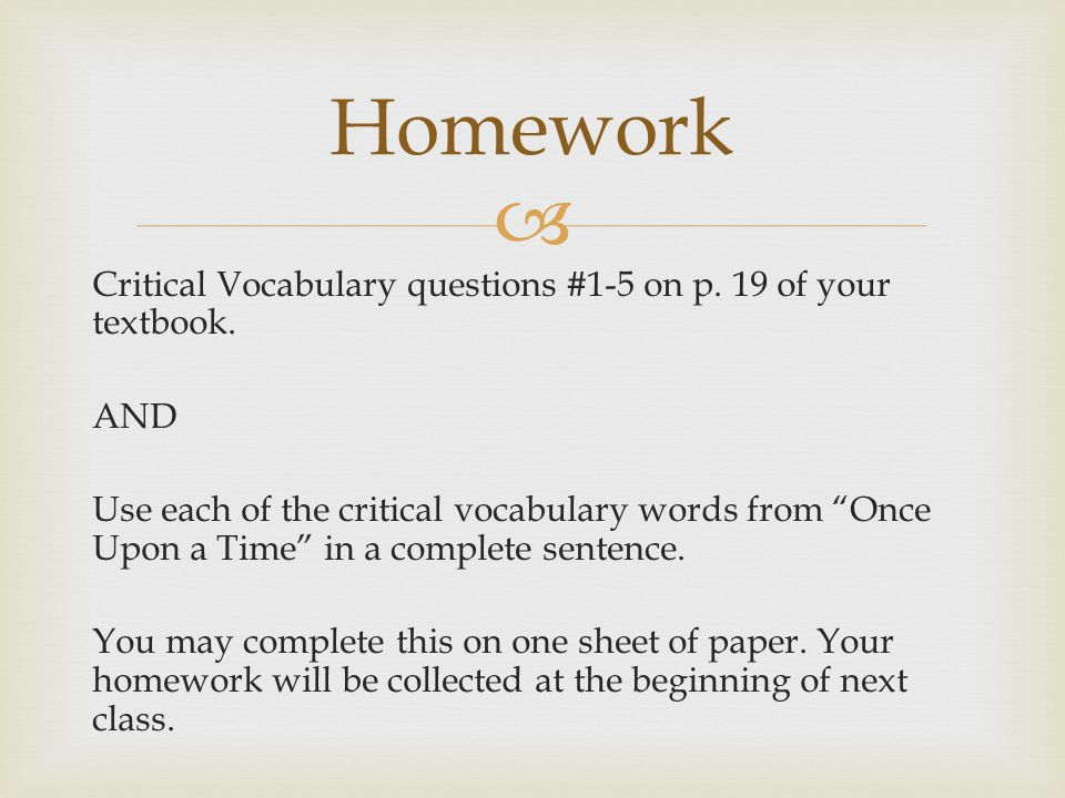  Critical Vocabulary questions #1-5 on p.19 of your textbook.