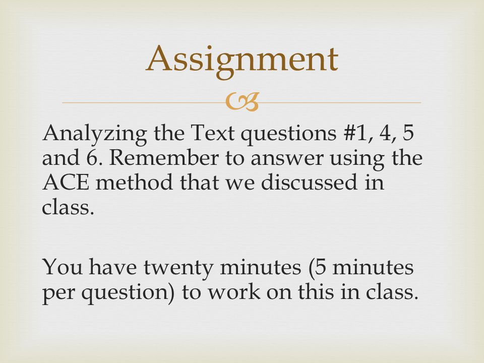  Analyzing the Text questions #1, 4, 5 and 6.