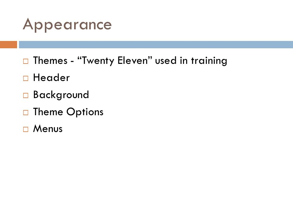 Appearance  Themes - Twenty Eleven used in training  Header  Background  Theme Options  Menus