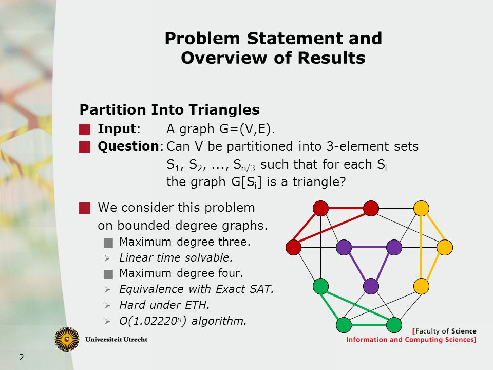 2 Problem Statement and Overview of Results Partition Into Triangles  Input:A graph G=(V,E).