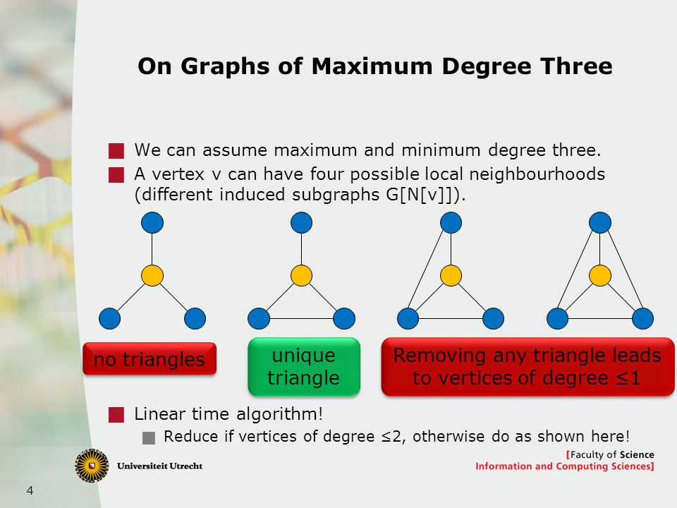 4 On Graphs of Maximum Degree Three  We can assume maximum and minimum degree three.