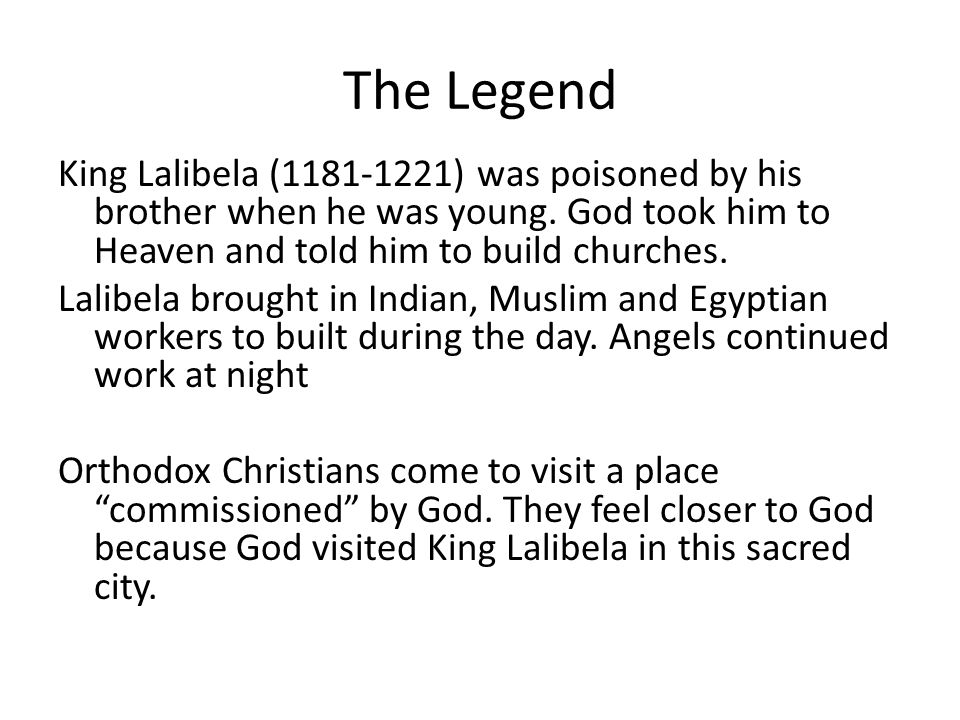 The Legend King Lalibela (1181-1221) was poisoned by his brother when he was young.