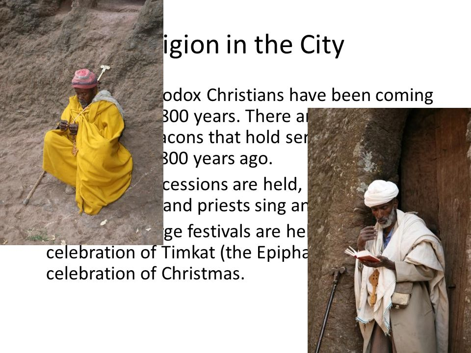 Ethiopian Orthodox Christians have been coming to Lalibela for 800 years.