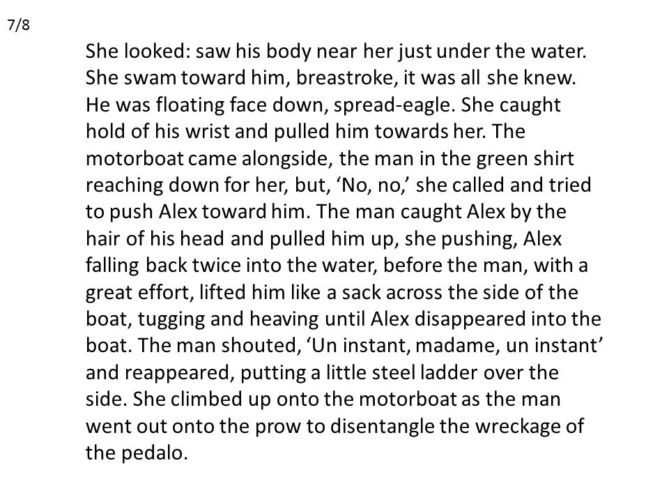 She looked: saw his body near her just under the water.
