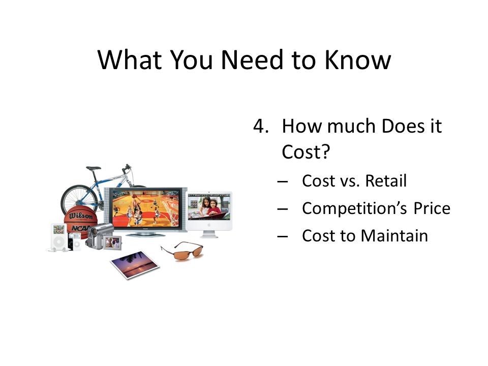 What You Need to Know 4.How much Does it Cost. – Cost vs.