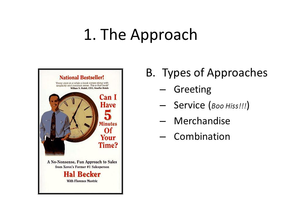 1. The Approach B.Types of Approaches – Greeting – Service ( Boo Hiss!!.