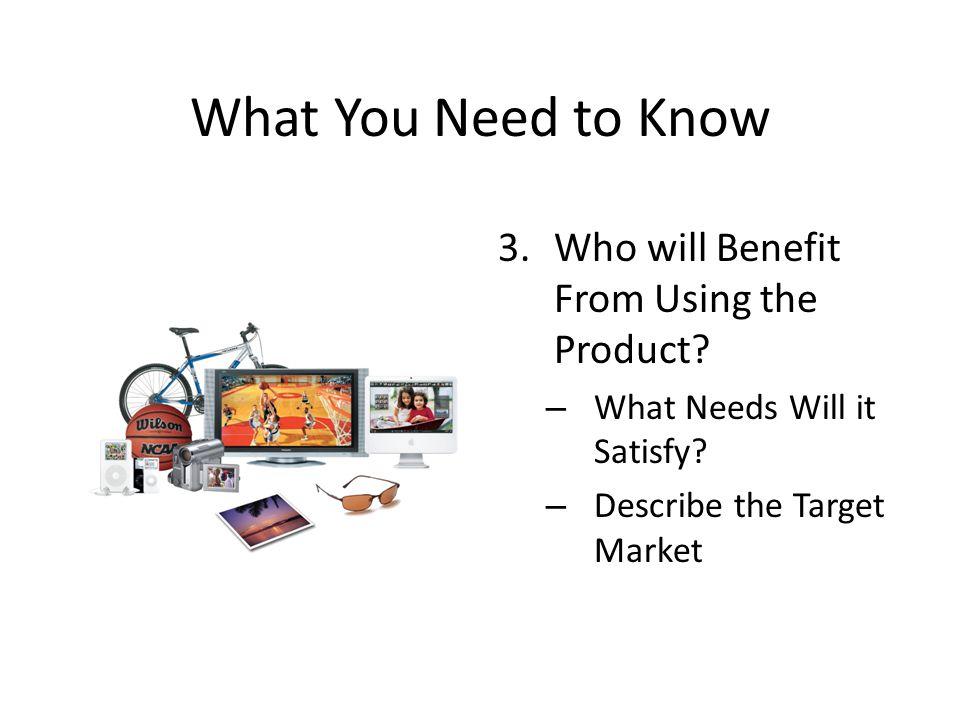What You Need to Know 3.Who will Benefit From Using the Product.