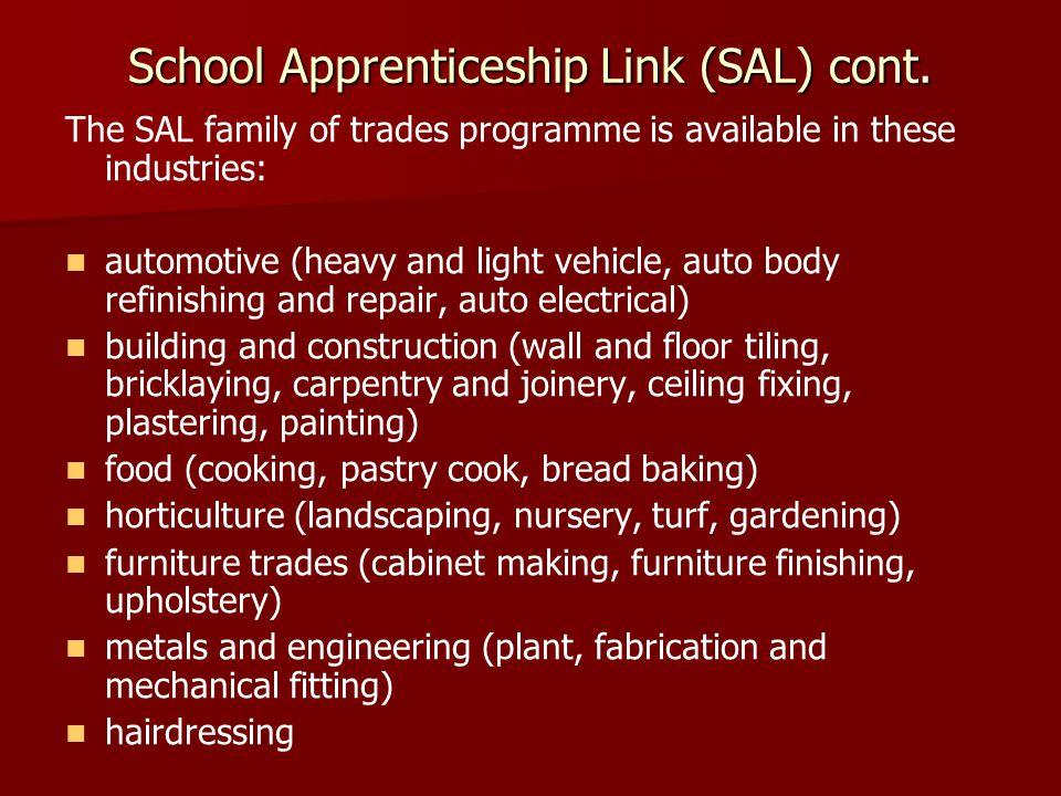 School Apprenticeship Link (SAL) cont.