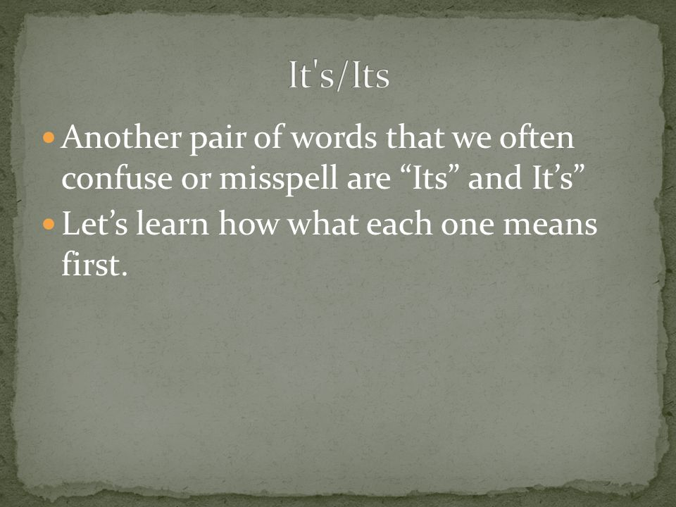 Another pair of words that we often confuse or misspell are Its and It's Let's learn how what each one means first.