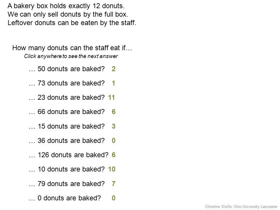 A bakery box holds exactly 12 donuts. We can only sell donuts by the full box.