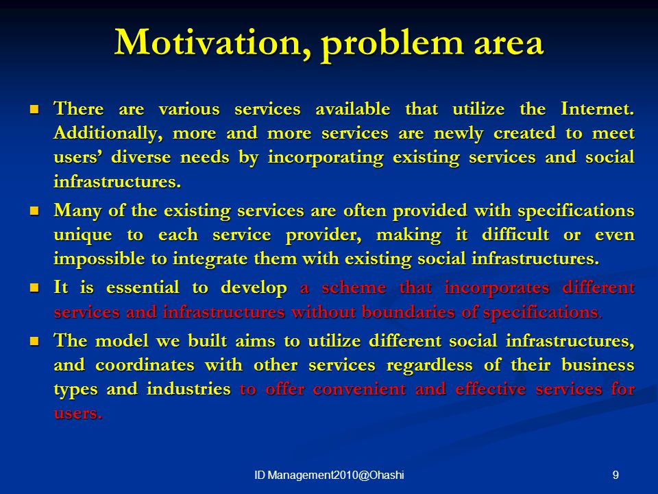 Motivation, problem area There are various services available that utilize the Internet. Additionally, more and more services are newly created to mee