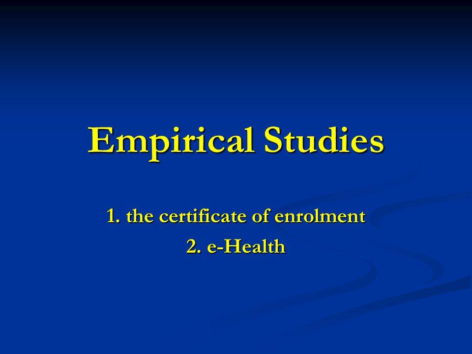 Empirical Studies 1. the certificate of enrolment 2. e-Health