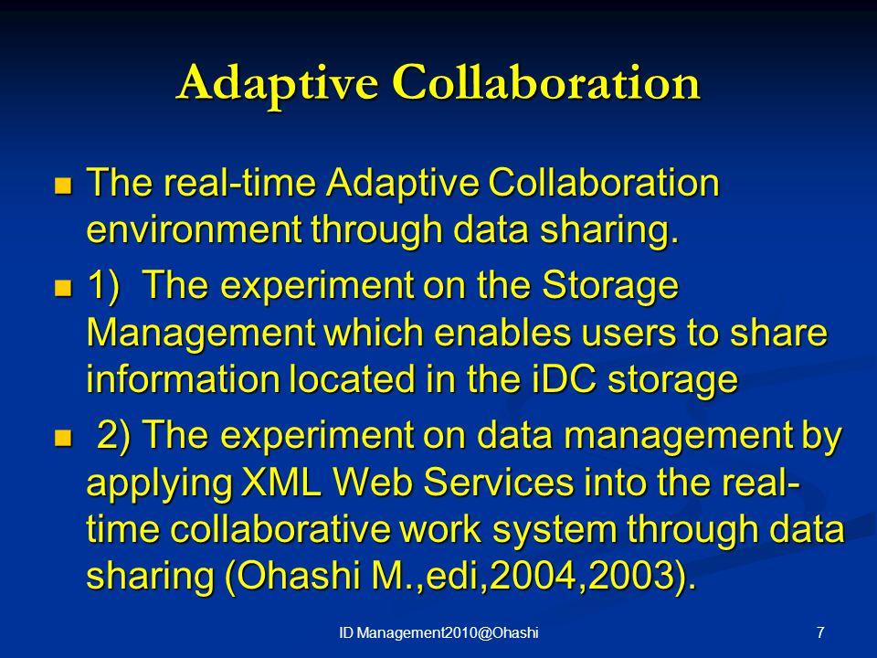 Adaptive Collaboration The real-time Adaptive Collaboration environment through data sharing.